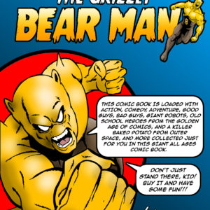 The adventures of Bear Man and his pals. Loaded with action and comedy, this all ages book was designed to be fun! 142 pages